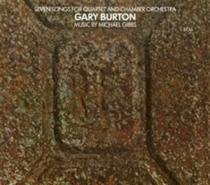 Gary Burton - Seven Songs For Quartet And Chamber