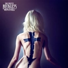 Pretty Reckless The - Going To Hell