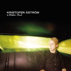 Kristofer Åström & Hidden Truck - Go Went Gone