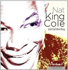 Nat King Cole - Just Call Him King